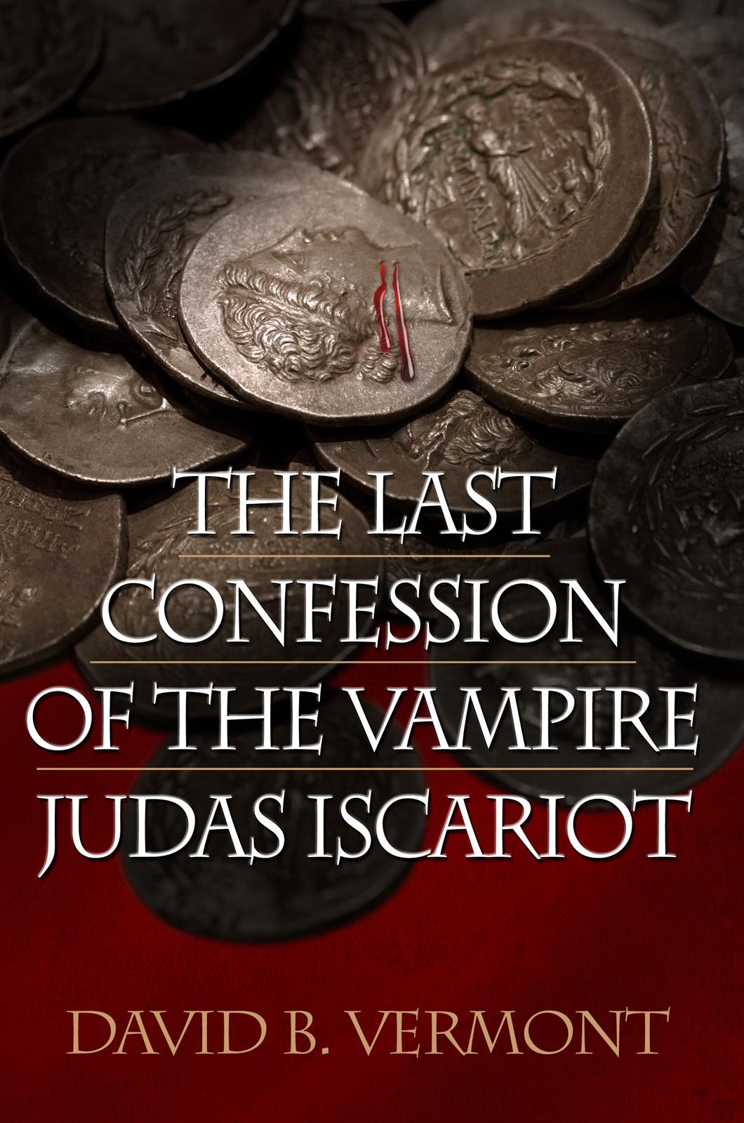 The Last Confession of the Vampire Judas Iscariot