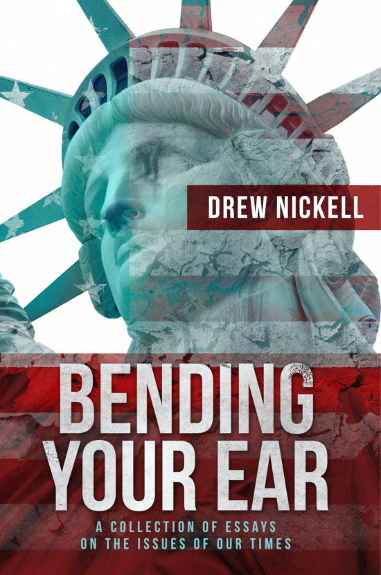 Bending Your Ear—A Collection of Essays on the Issues of Our Times