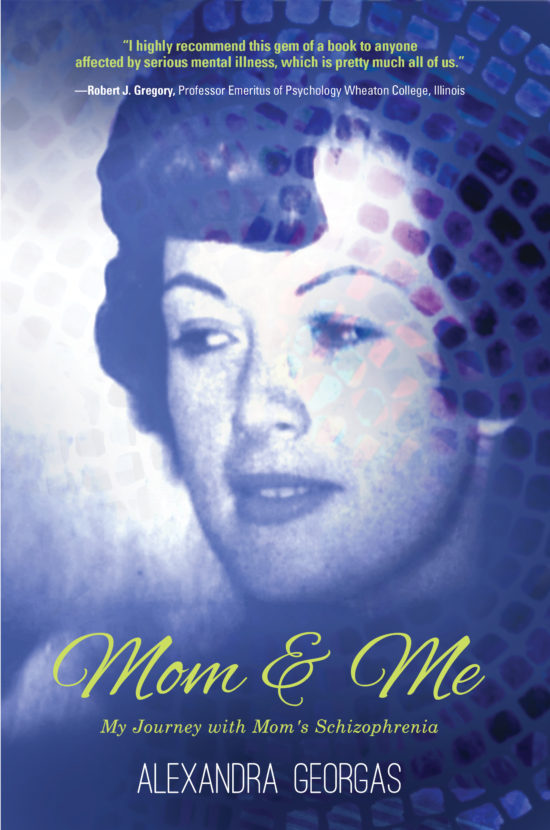 Mom and Me—My Journey with Mom's Schizophrenia