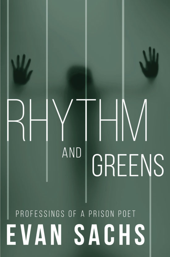 Rhythm and Greens: Professings of a Prison Poet