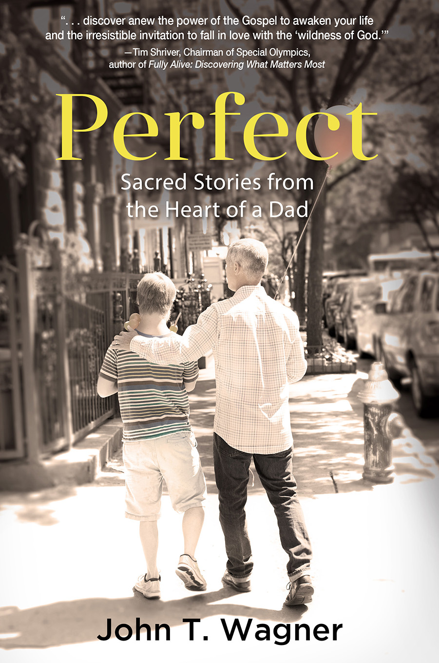 Perfect: Sacred Stories from the Heart of a Dad