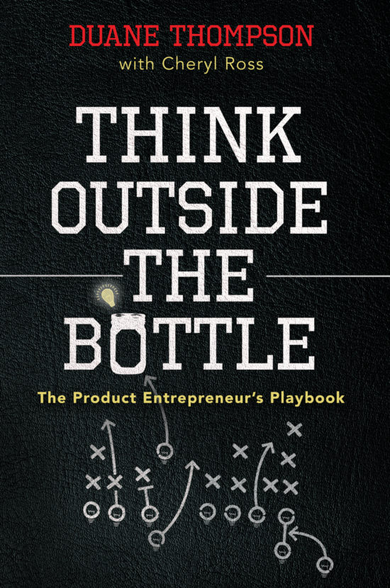 Think Outside the Bottle: The Product Entrepreneur's Playbook