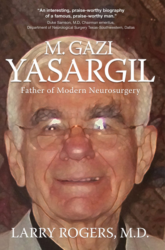 Yasargil: Father of Modern Neurosurgery