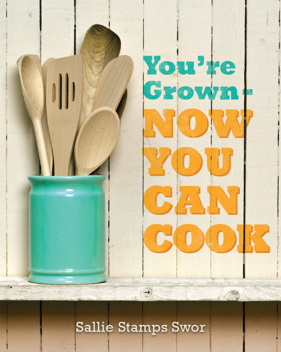 You're Grown: Now you can Cook