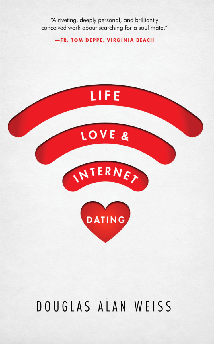 Life, Love, & Internet Dating