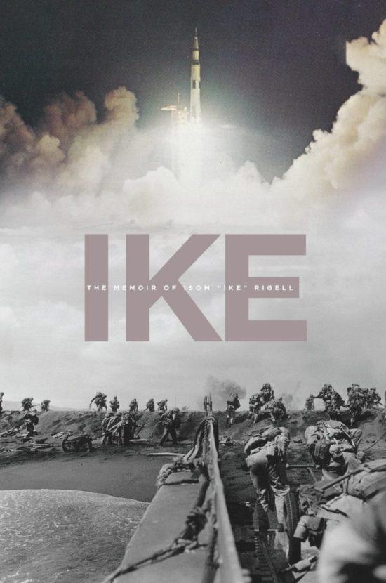 """Ike: The Memoir of Isom """"Ike"""" Rigell"""