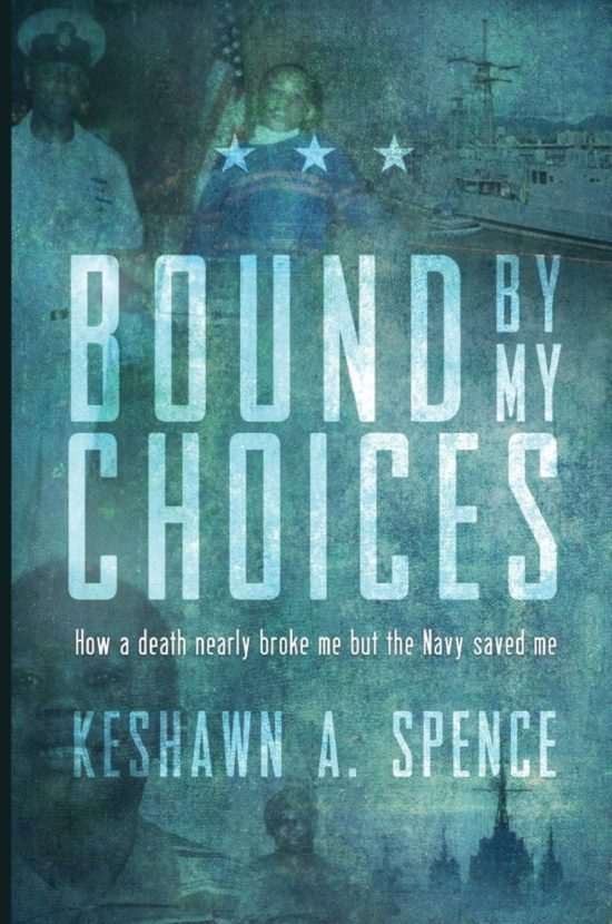 Bound by My Choices: How a death nearly broke me but the Navy saved me
