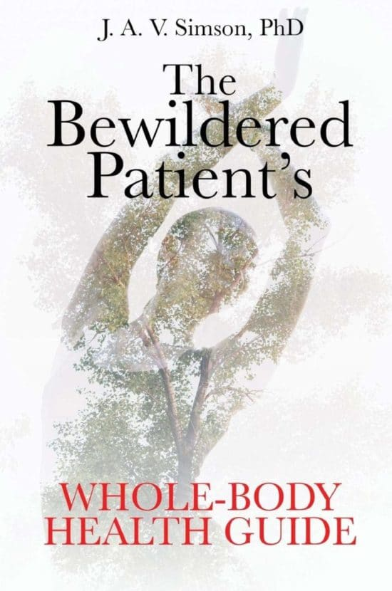 The Bewildered Patient's Whole-Body Health Guide