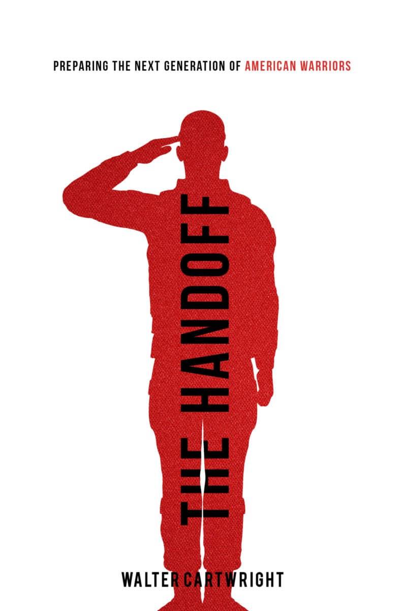 The Handoff: Preparing the Next Generation of American Warriors