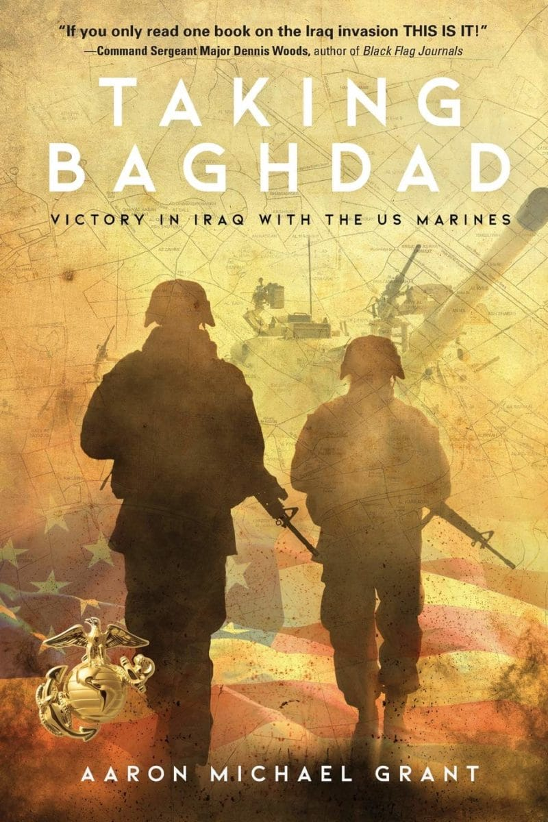 Taking Baghdad: Victory in Iraq with the US Marines