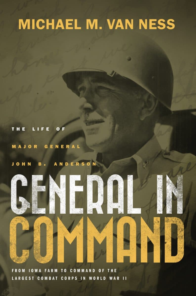 General in Command: The Life of Major General John B. Anderson