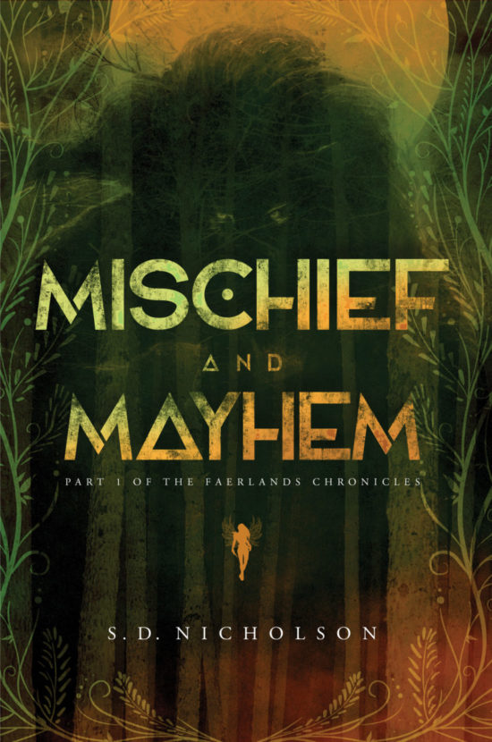 Mischief and Mayhem: Part I of the Faerlands Chronicles