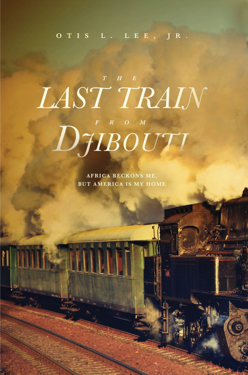 The Last Train From Djibouti: Africa Beckons Me, But America Is My Home