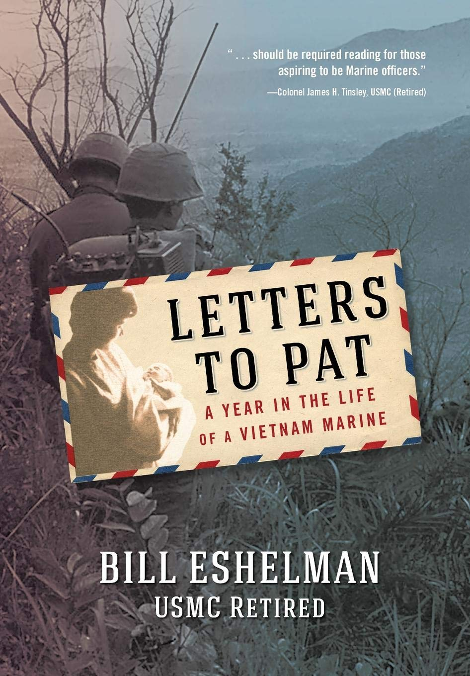 Letters to Pat: A Year in the Life of a Vietnam Marine