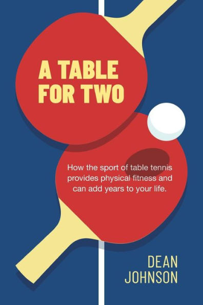 A Table for Two: How the sport of Table Tennis provides physical fitness and can add years to your life