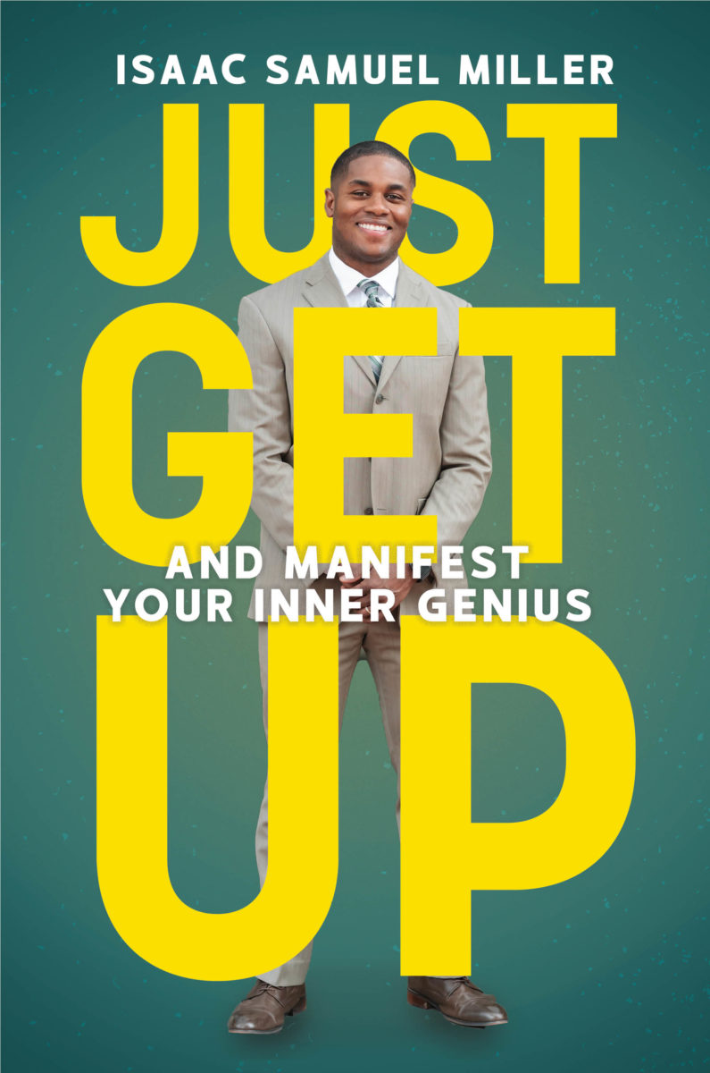 JUST GET UP And Manifest Your Inner Genius