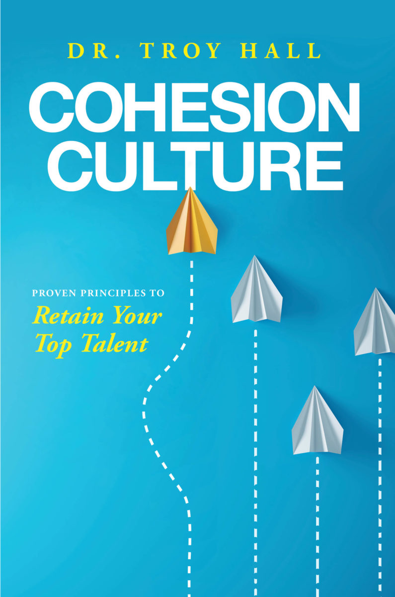 Cohesion Culture: Proven Principles to Retain Your Top Talent