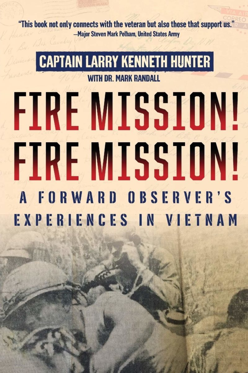 Fire Mission! Fire Mission! A Forward Observer's Experiences in Vietnam