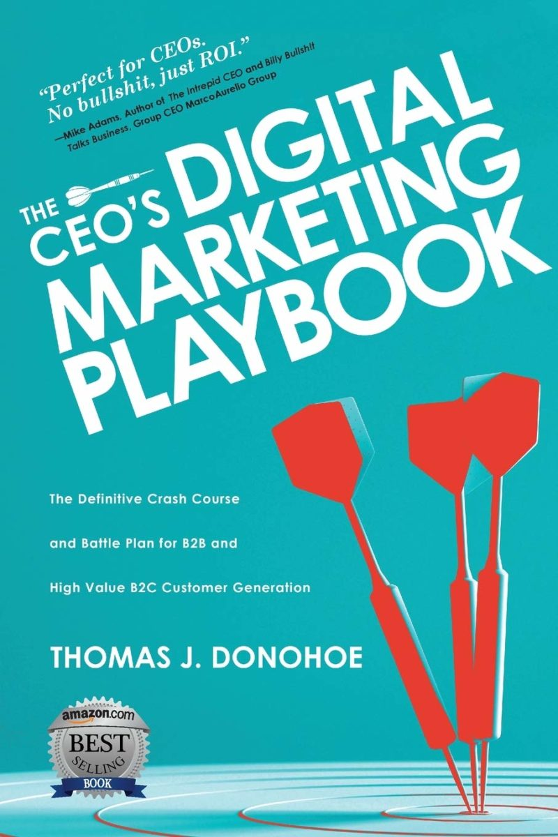 The CEO's Digital Marketing Playbook: The Definitive Crash Course and Battle Plan for B2B and High Value B2C Customer Generation