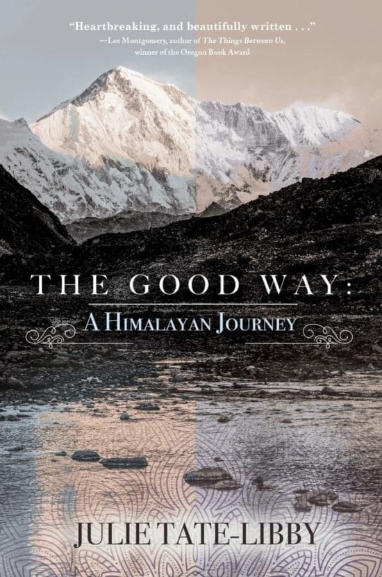 The Good Way: A Himalayan Journey