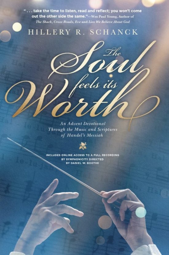 The Soul Feels Its Worth: An Advent Devotional Through the Music and Scriptures of Handel's Messiah