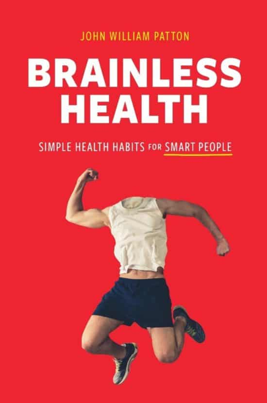 Brainless Health: Simple Health Habits for Smart People
