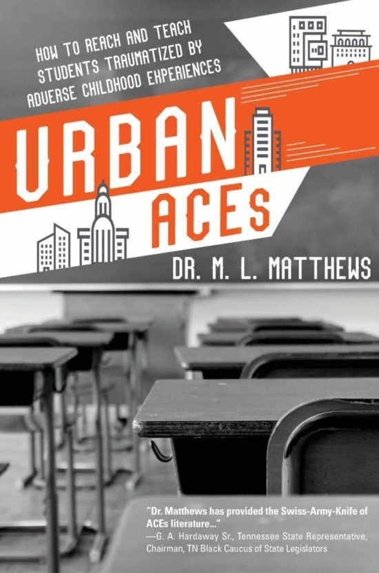 Urban ACEs: How to Reach and Teach Students Traumatized by Adverse Childhood Experiences