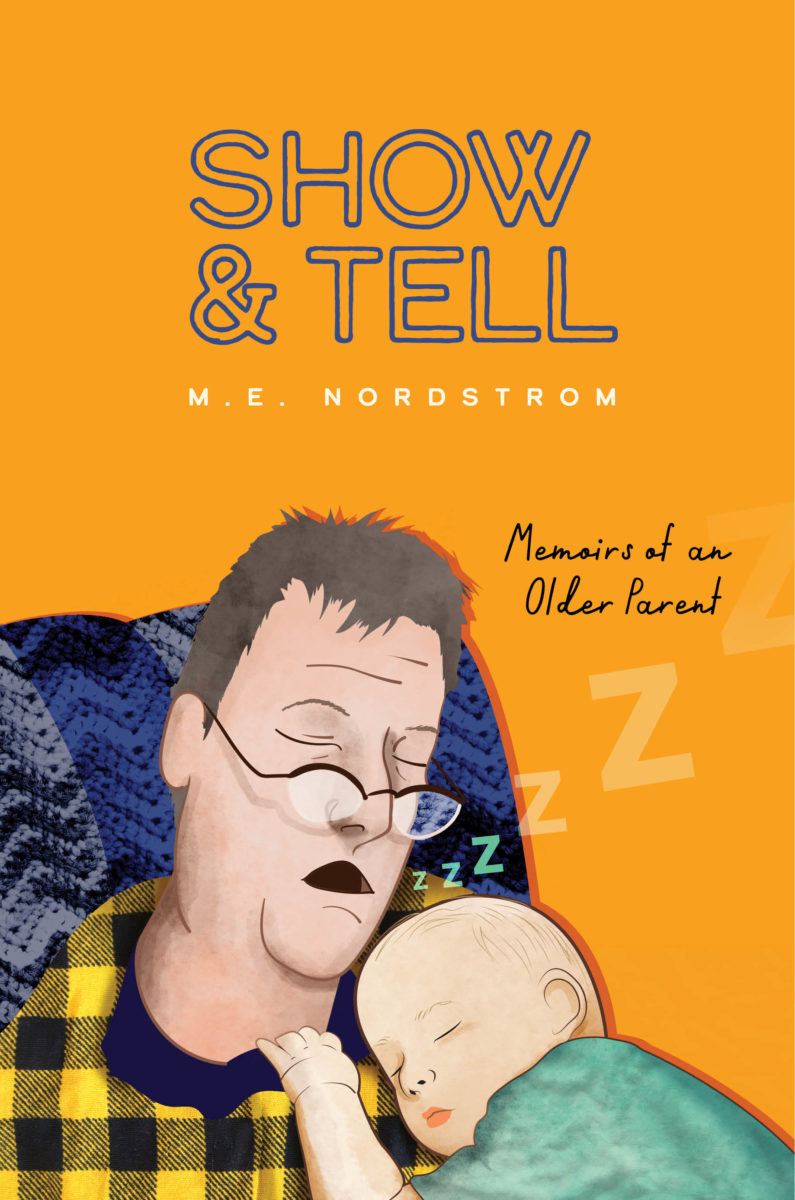 Show & Tell: Memoirs of an Older Parent