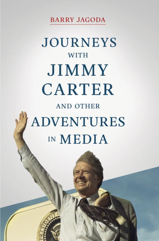 Journeys with Jimmy Carter and other Adventures in Media
