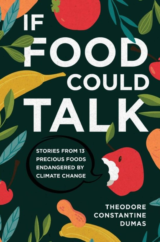 If Food Could Talk: Stories from 13 Precious Foods Endangered by Climate Change