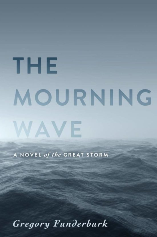 The Mourning Wave: A Novel of the Great Storm