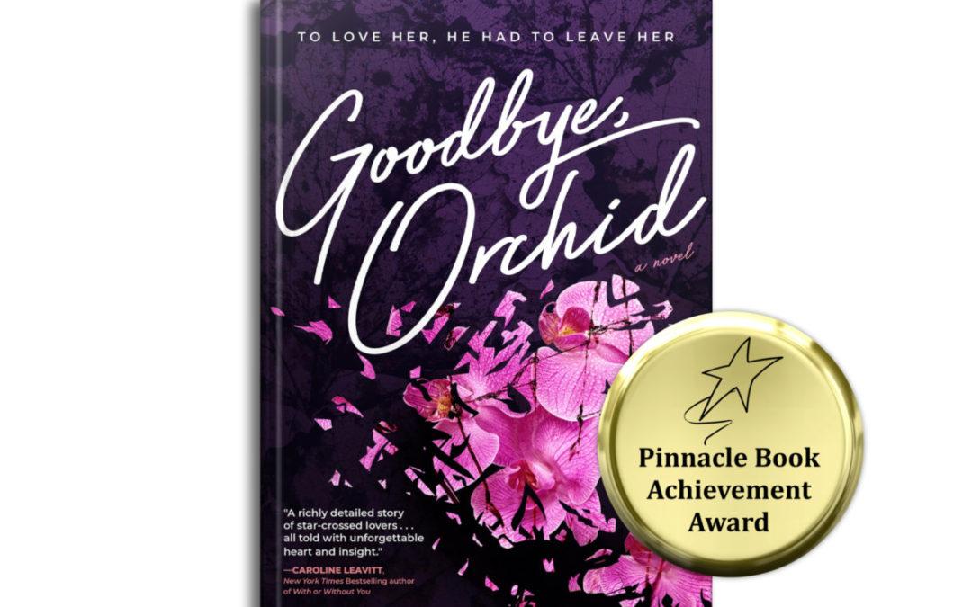 Carol Van Den Hende's Goodbye, Orchid Wins a Pinnacle Book Award
