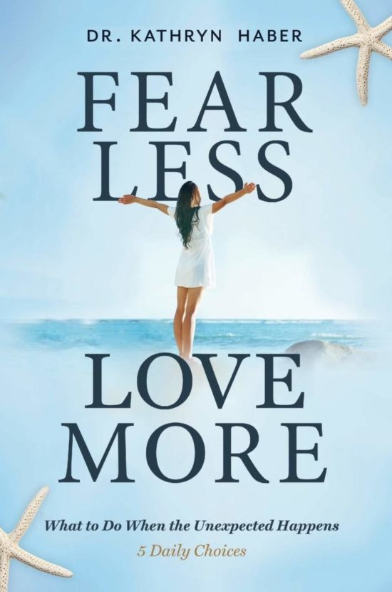 Fear Less, Love More: What to Do When the Unexpected Happens, 5 Daily Choices