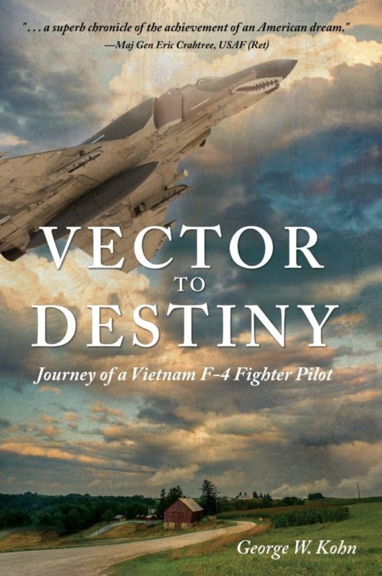 Vector to Destiny: Journey of a Vietnam F-4 Fighter Pilot
