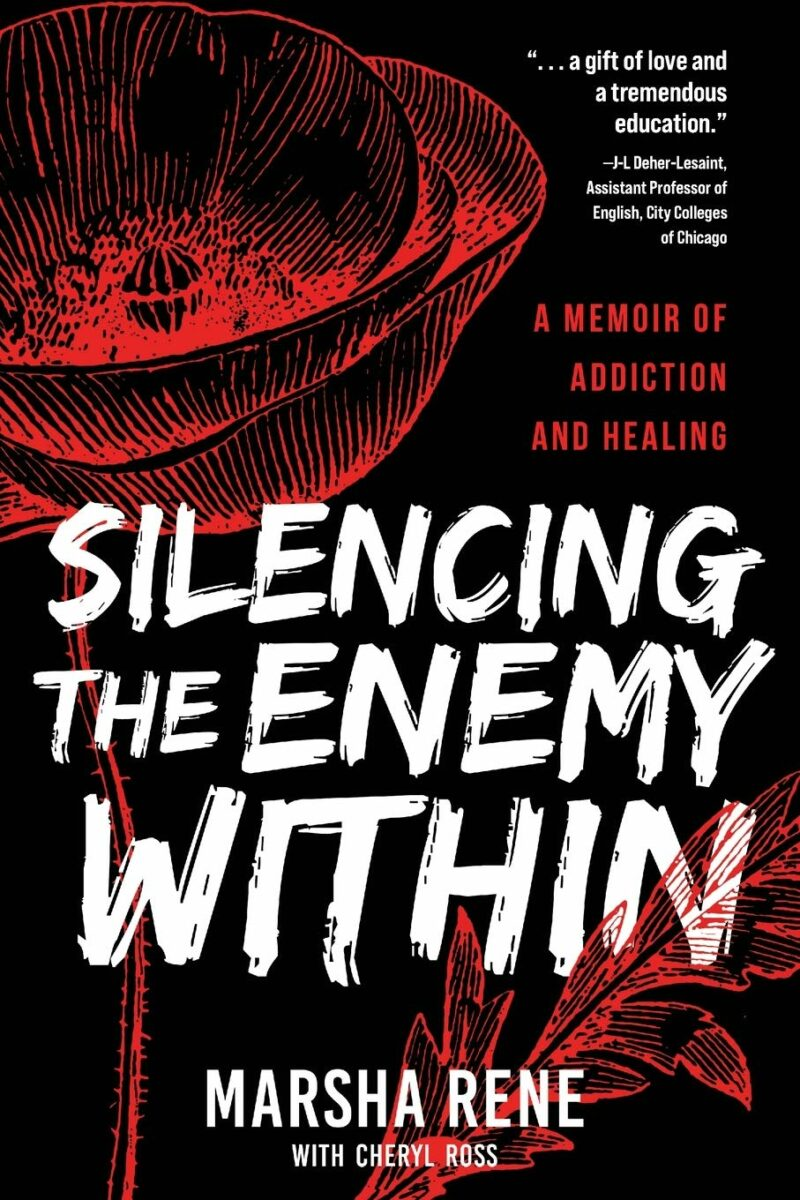 Silencing the Enemy Within: A Memoir of Addiction and Healing
