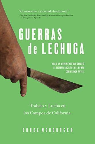 Guerras de Lechuga: Trabajo y Lucha en los Campos de California