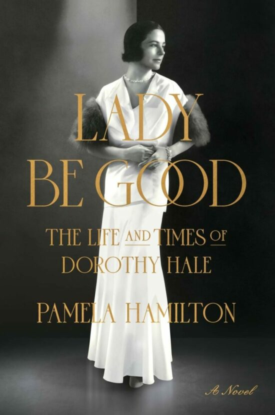 Lady Be Good: The Life and Times of Dorothy Hale