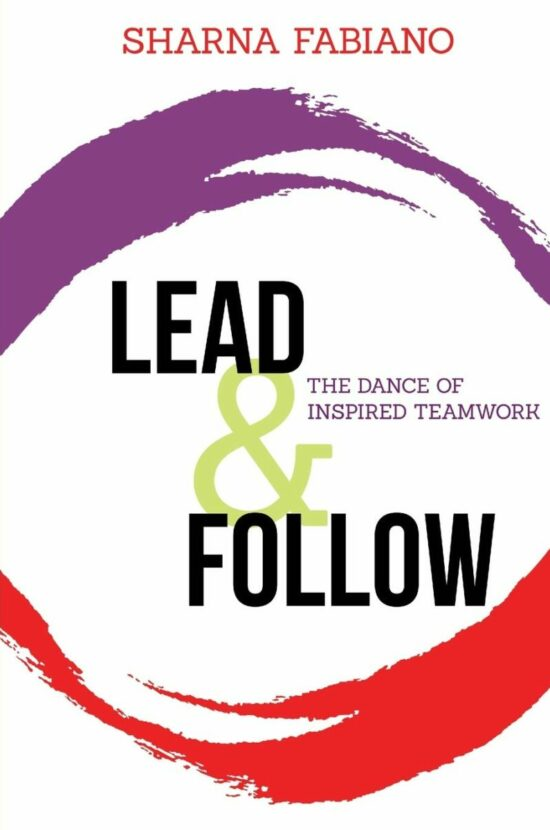 Lead and Follow: The Dance of Inspired Teamwork