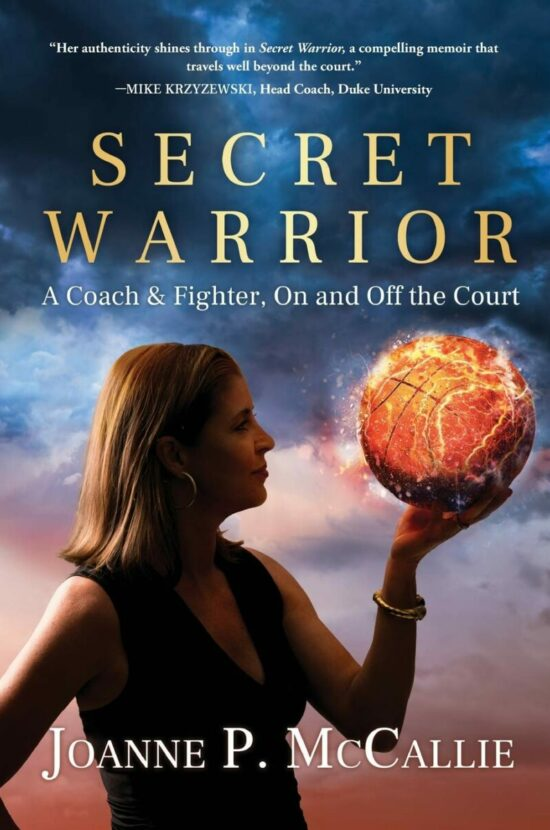 Secret Warrior: A Coach & Fighter, On and Off the Court