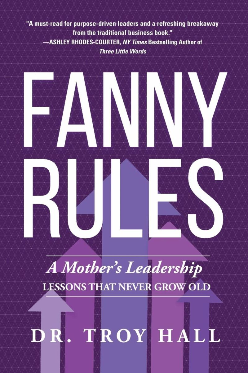 FANNY RULES: A Mother's Leadership Lessons that Never Grow Old