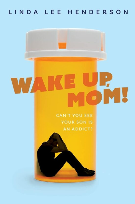 Wake Up, Mom! Can't You See Your Son Is An Addict?