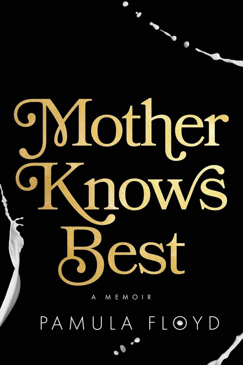Mother Knows Best: A Memoir