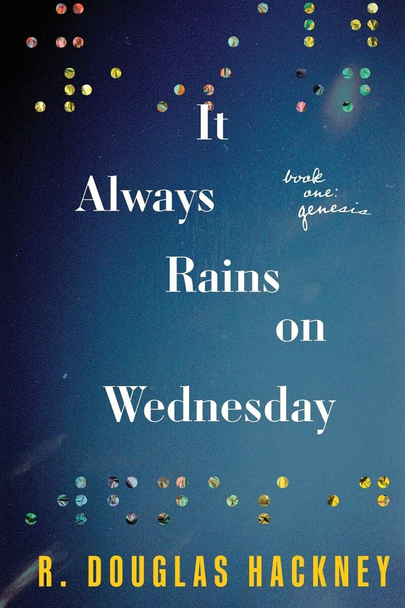 It Always Rains on Wednesday: Book One: Genesis