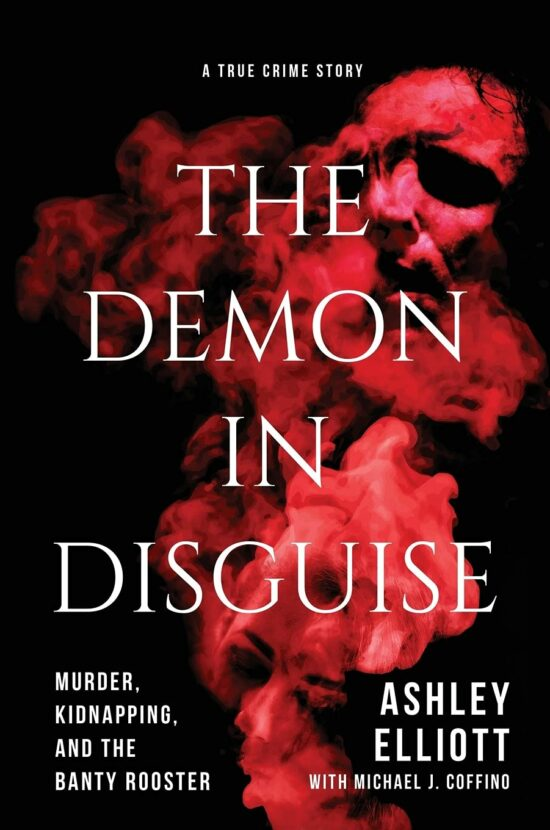The Demon in Disguise: Murder, Kidnapping, and the Banty Rooster