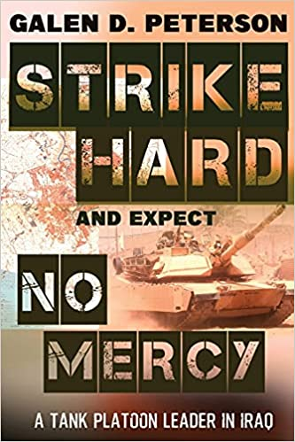 Strike Hard and Expect No Mercy: A Tank Platoon Leader in Iraq